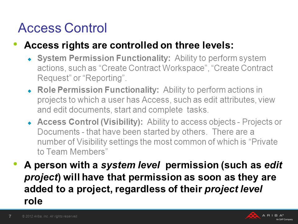 Access Control Examples of Access Control  Private to Team Members - Any team members on the Teams tab, regardless of which Project Group they belong to, can view the object.