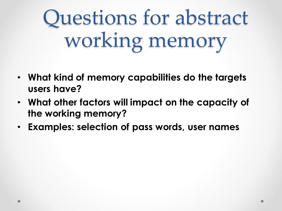 What kind of memory capabilities do the targets users have.