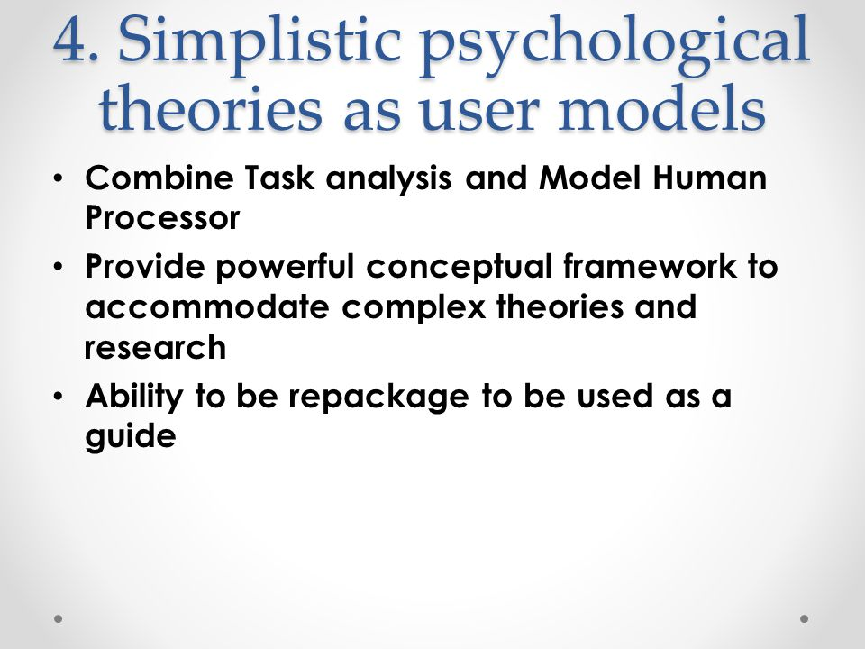 User models assist design Use model to determine user requirements Use models to determine profiles of target users Use models to evaluated proposed designs Use to generate questions to either of the above