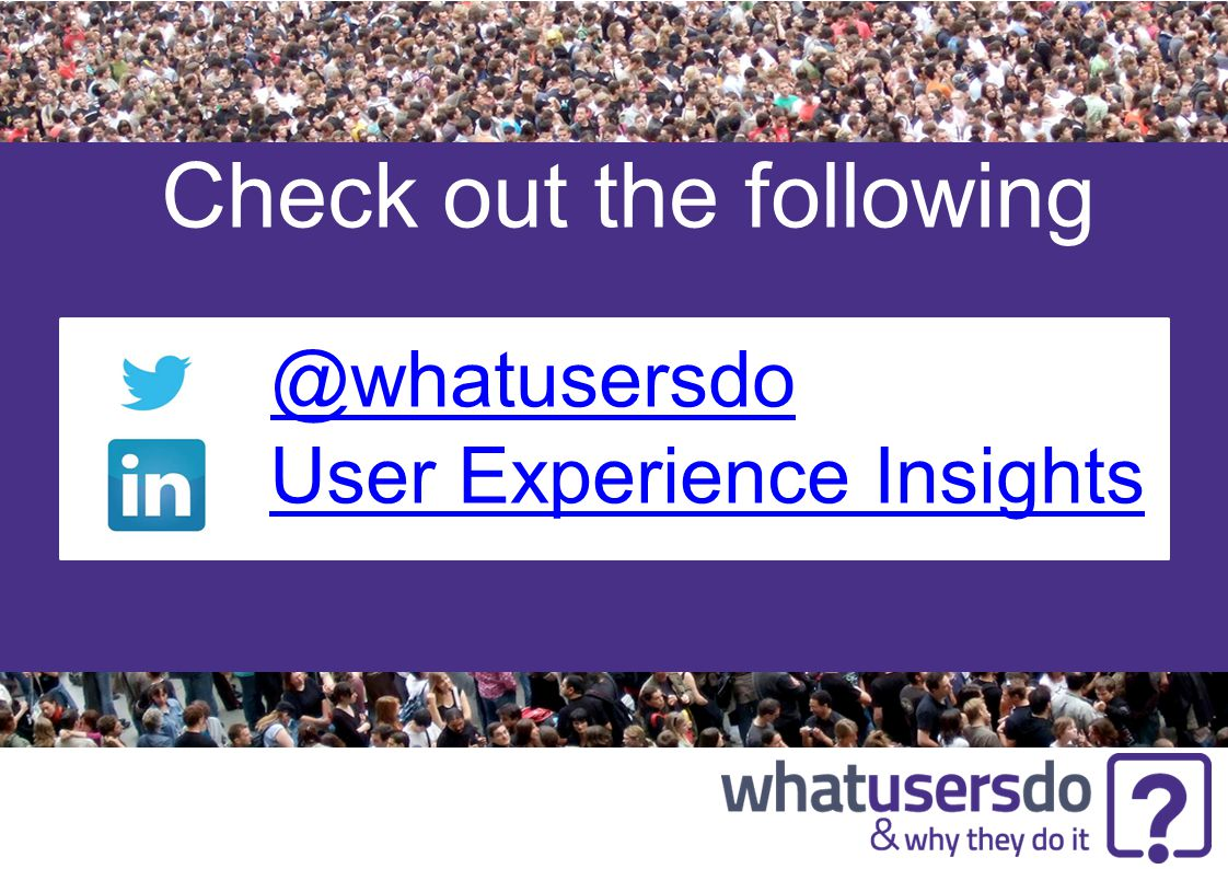 Check out the following @whatusersdo User Experience Insights