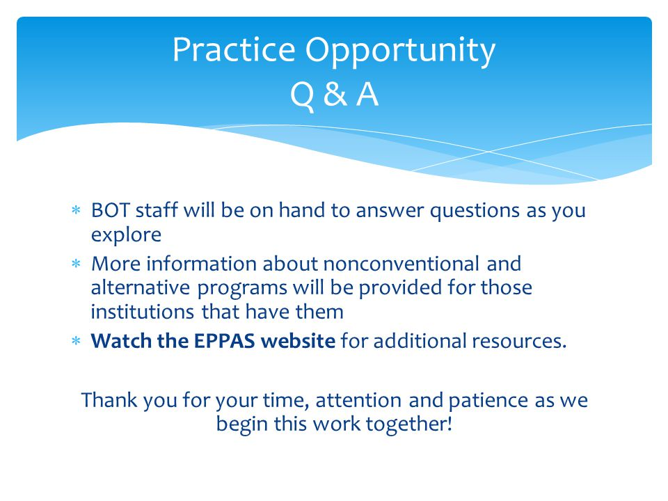  BOT staff will be on hand to answer questions as you explore  More information about nonconventional and alternative programs will be provided for