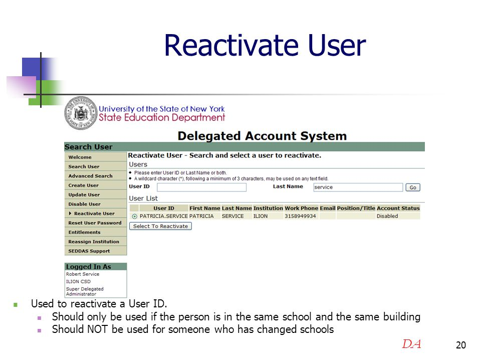 20 Reactivate User Used to reactivate a User ID.