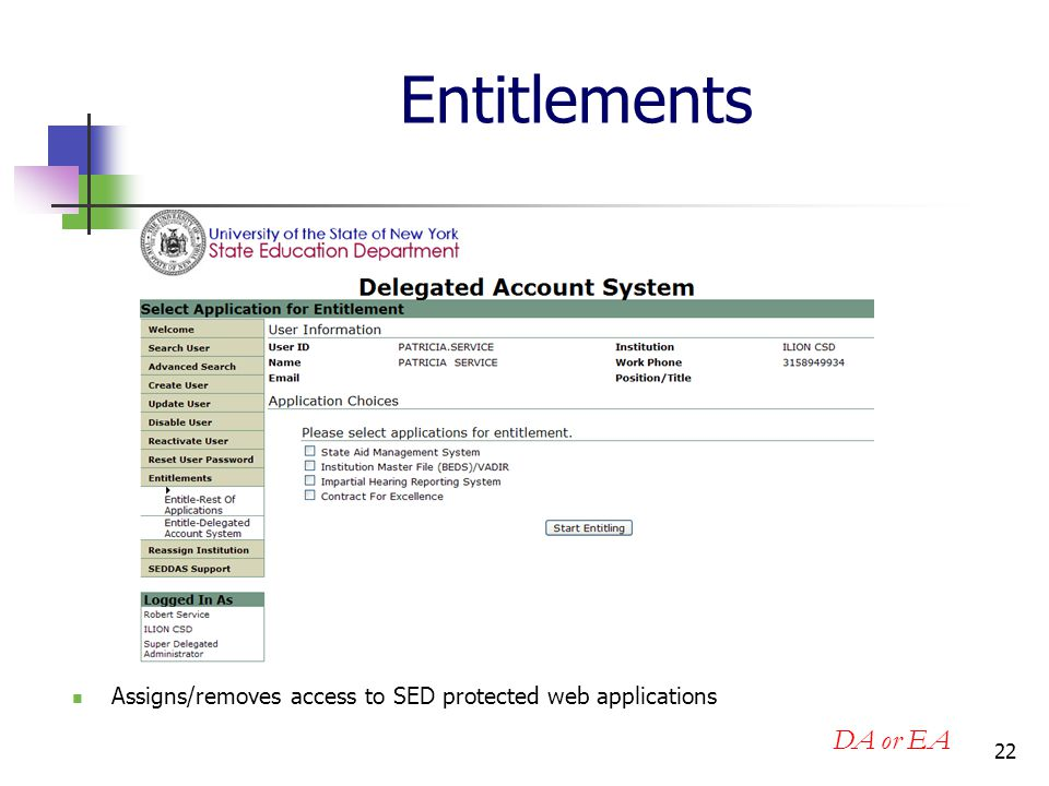 22 Entitlements Assigns/removes access to SED protected web applications DA or EA