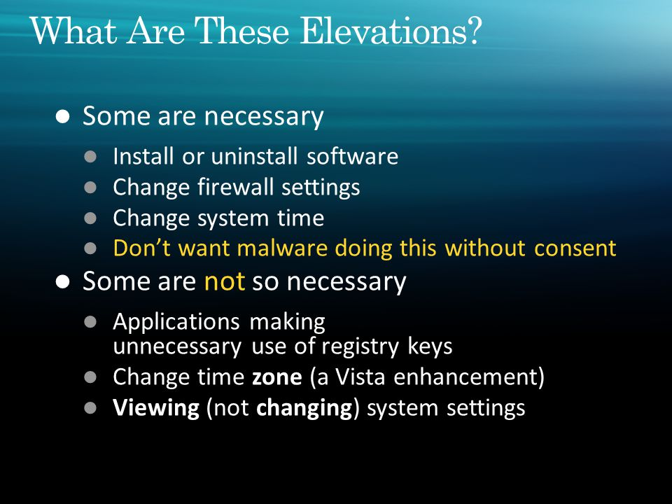 Things an Administrator Can do Things a standard User can do Things a real user Needs to do These are UAC elevations They allow the user to do privileged operations when needed While highlighting that these are privileged operations that you don't want to happen without your consent