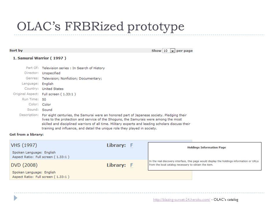 OLAC's FRBRized prototype http://blazing-sunset-24.heroku.com/http://blazing-sunset-24.heroku.com/ - OLAC's catalog