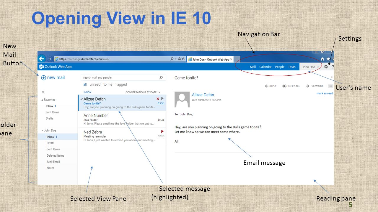 Opening View in IE 10 New Mail Button Folder pane Selected View Pane Selected message (highlighted) Navigation Bar User's name Settings Email message Reading pane 5