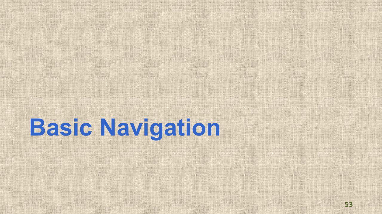 Basic Navigation 53