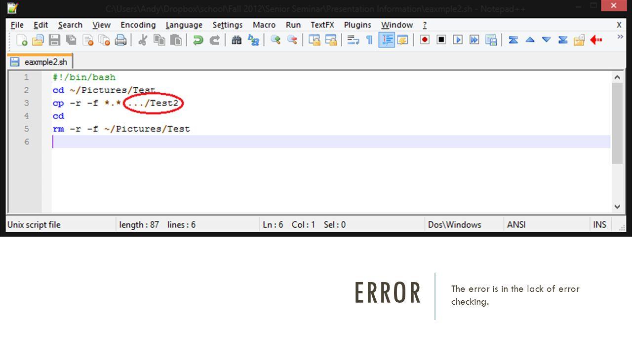 ERROR The error is in the lack of error checking.