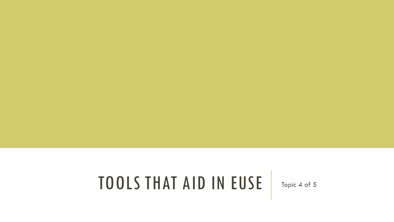 TOOLS THAT AID IN EUSE Topic 4 of 5
