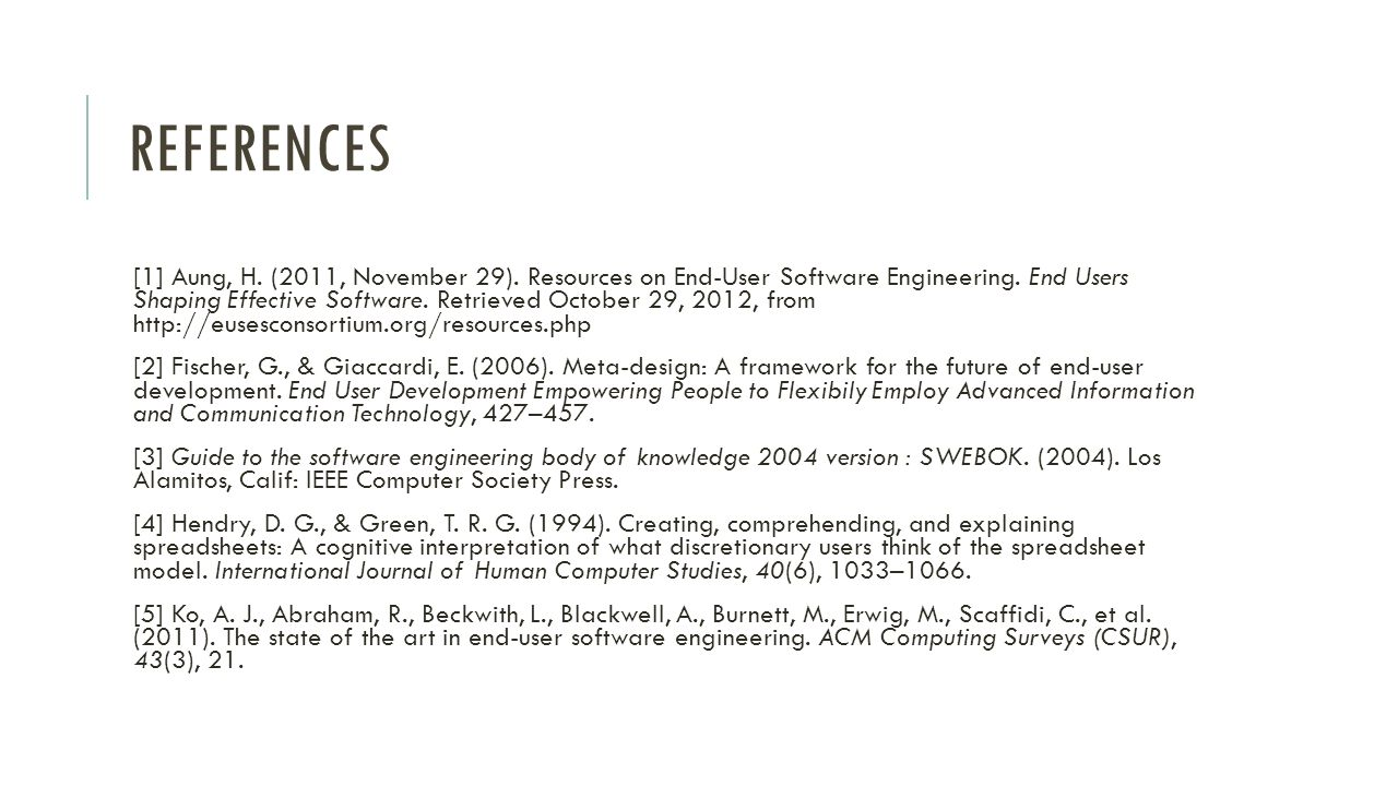 REFERENCES [1] Aung, H. (2011, November 29). Resources on End-User Software Engineering.