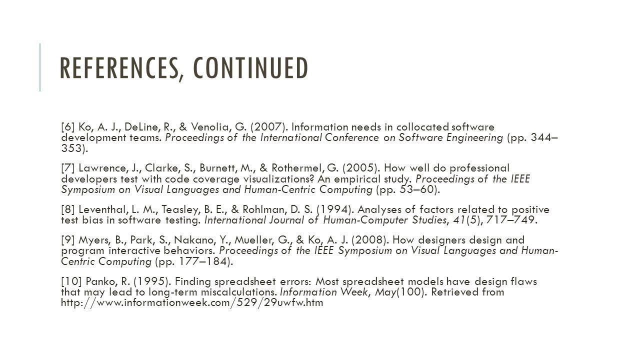 REFERENCES, CONTINUED [6] Ko, A. J., DeLine, R., & Venolia, G.