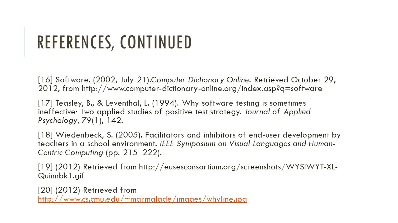 REFERENCES, CONTINUED [16] Software. (2002, July 21).Computer Dictionary Online.