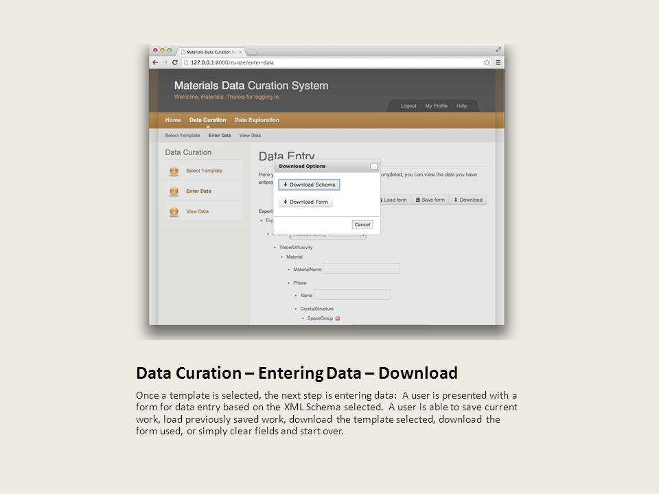 Data Curation – Entering Data – Download Once a template is selected, the next step is entering data: A user is presented with a form for data entry based on the XML Schema selected.
