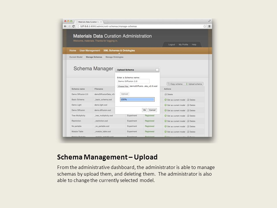 Schema Management – Upload From the administrative dashboard, the administrator is able to manage schemas by upload them, and deleting them.
