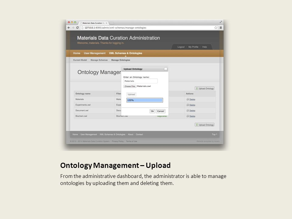 Ontology Management – Upload From the administrative dashboard, the administrator is able to manage ontologies by uploading them and deleting them.