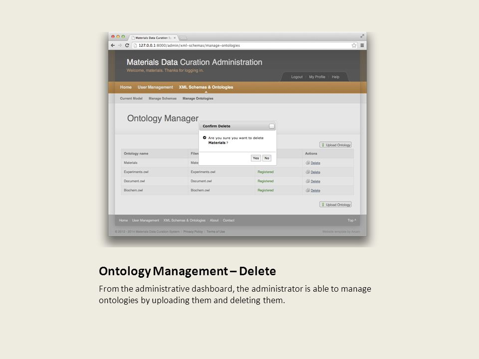 Ontology Management – Delete From the administrative dashboard, the administrator is able to manage ontologies by uploading them and deleting them.
