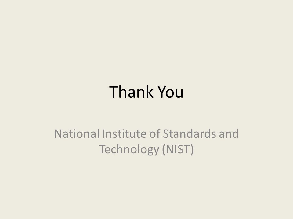 Thank You National Institute of Standards and Technology (NIST)