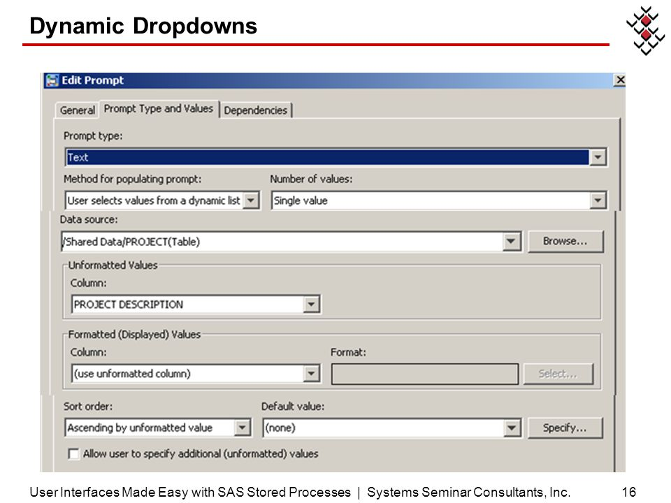Dynamic Dropdowns 16User Interfaces Made Easy with SAS Stored Processes | Systems Seminar Consultants, Inc.