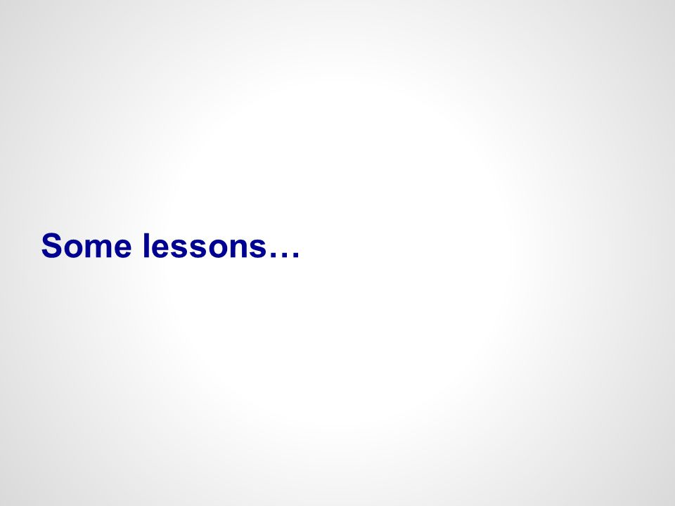 Some lessons…