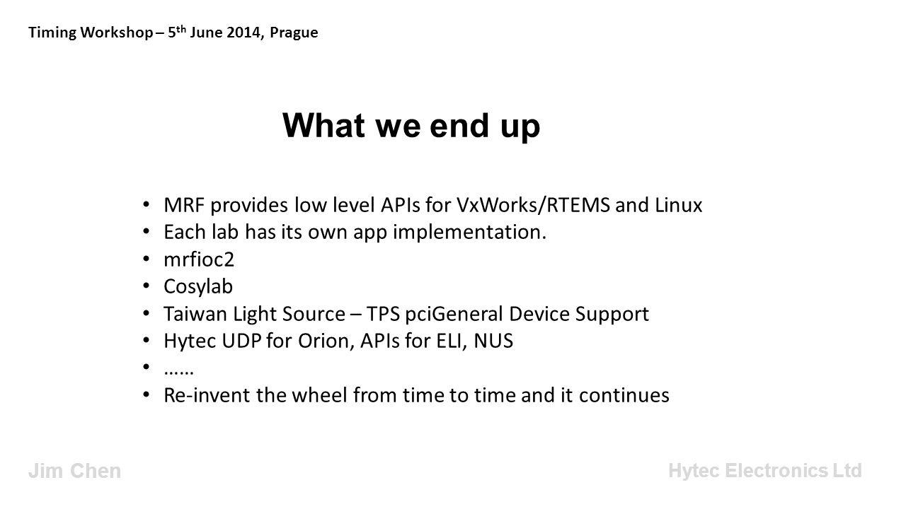 What end-user needs Jim Chen Timing Workshop – 5 th June 2014, Prague Hytec Electronics Ltd Triggers!