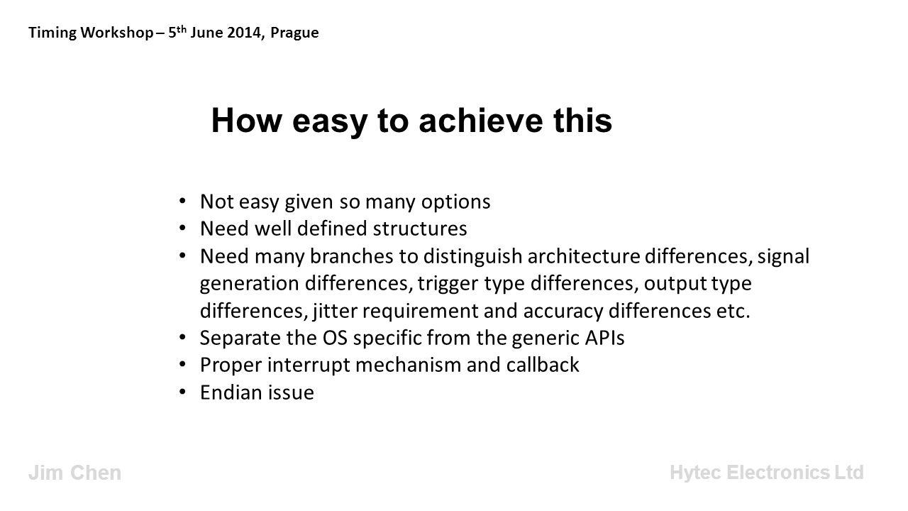 What we can do Jim Chen Timing Workshop – 5 th June 2014, Prague Hytec Electronics Ltd