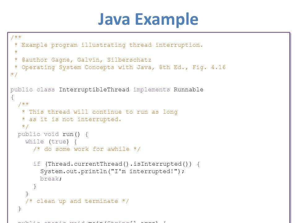Java Example /** * Example program illustrating thread interruption.