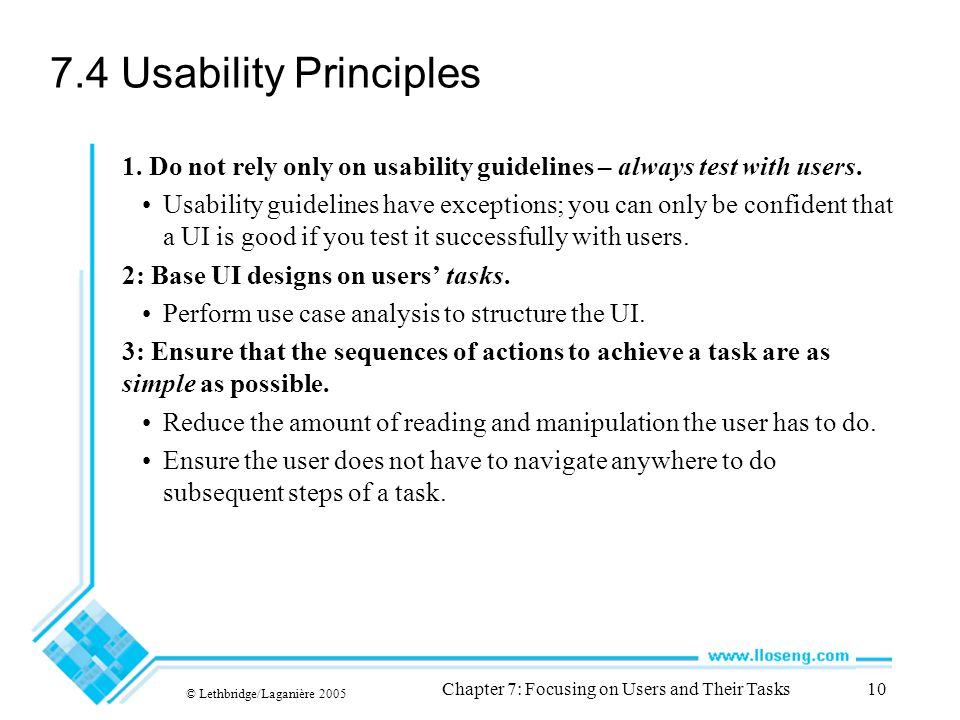 © Lethbridge/Laganière 2005 Chapter 7: Focusing on Users and Their Tasks10 7.4 Usability Principles 1.