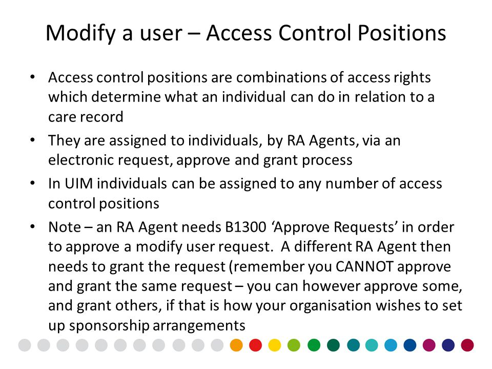 Modify a user – Access Control Positions Access control positions are combinations of access rights which determine what an individual can do in relat