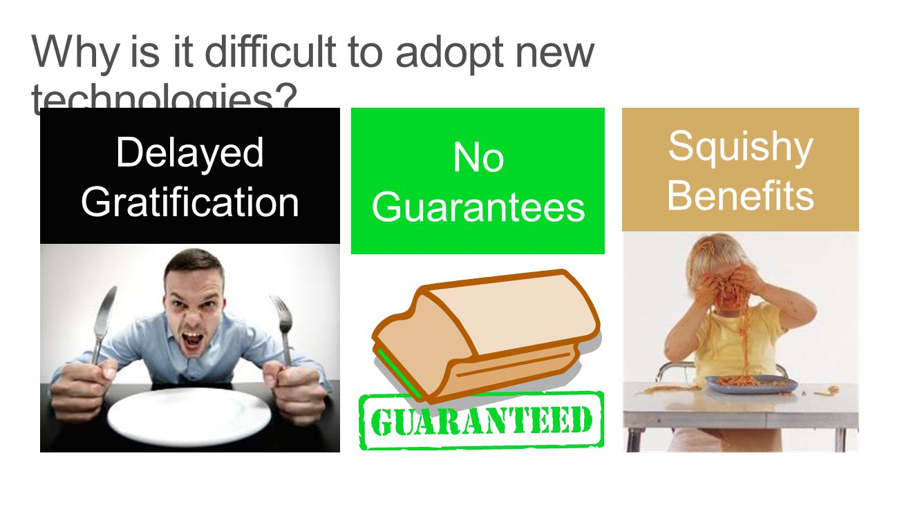 Delayed Gratification No Guarantees Squishy Benefits