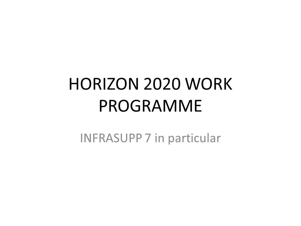 HORIZON 2020 WORK PROGRAMME INFRASUPP 7 in particular