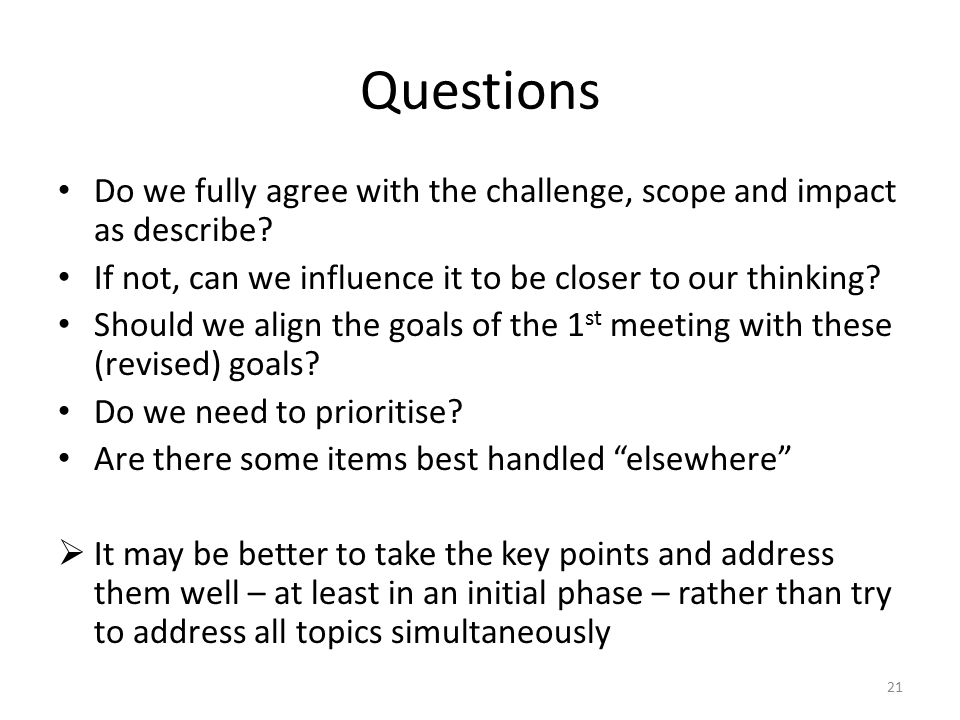 Questions Do we fully agree with the challenge, scope and impact as describe.