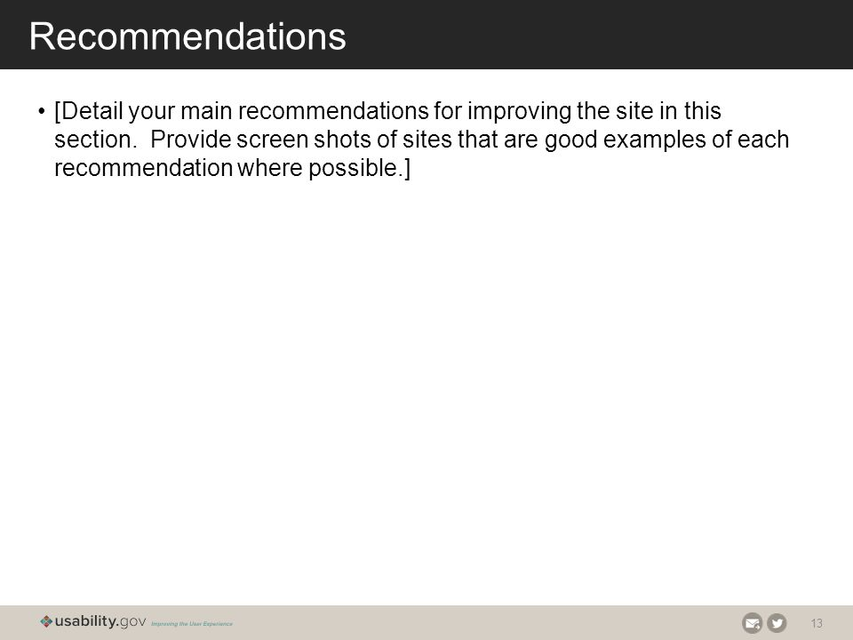 13 Recommendations [Detail your main recommendations for improving the site in this section.
