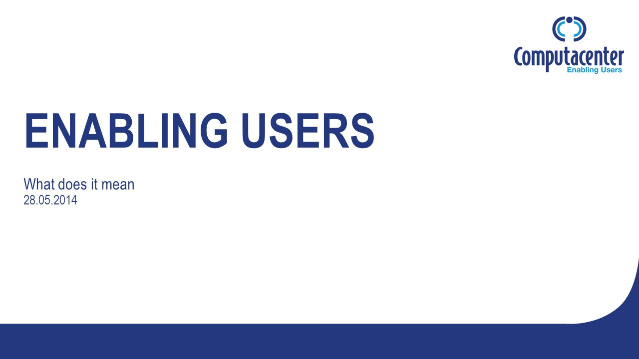 ENABLING USERS What does it mean 28.05.2014