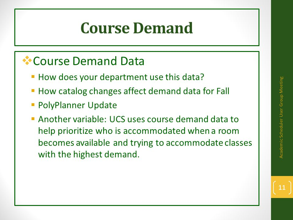 Course Demand  Course Demand Data  How does your department use this data.
