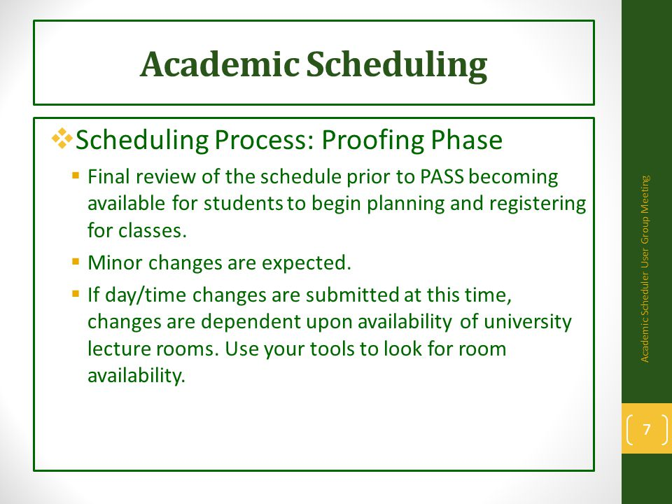 Academic Scheduling  Scheduling Process: Reporting Phase  Validating your schedule for reporting purposes to the Chancellor's Office.