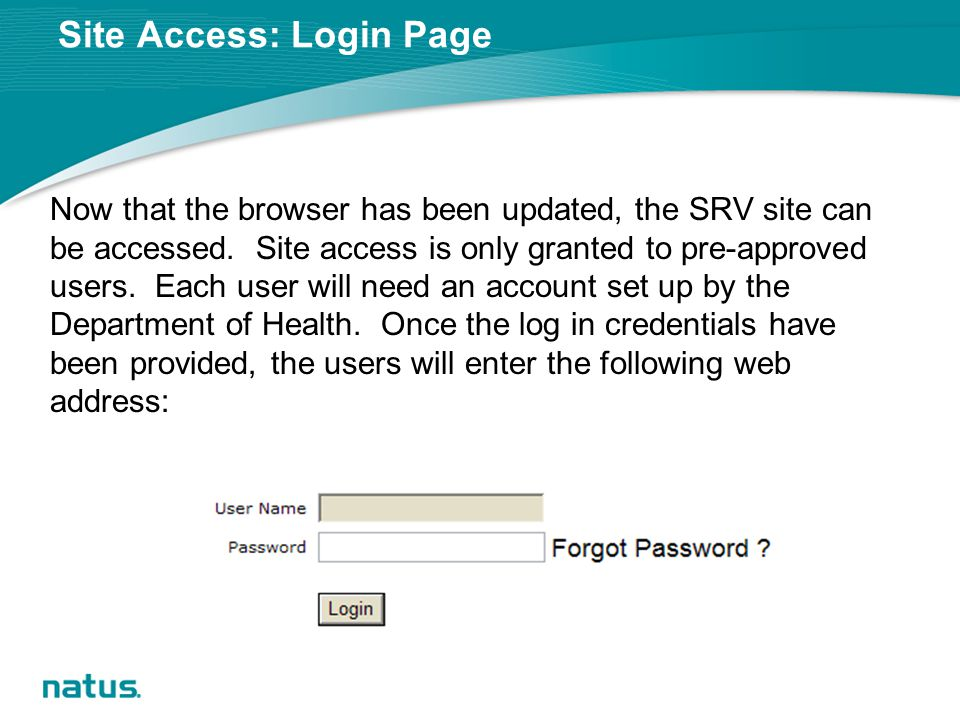 Site Access: Login Page Now that the browser has been updated, the SRV site can be accessed.