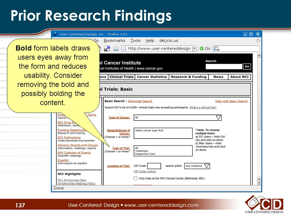 Prior Research Findings User-Centered Design  www.user-centereddesign.com Bold form labels draws users eyes away from the form and reduces usability.