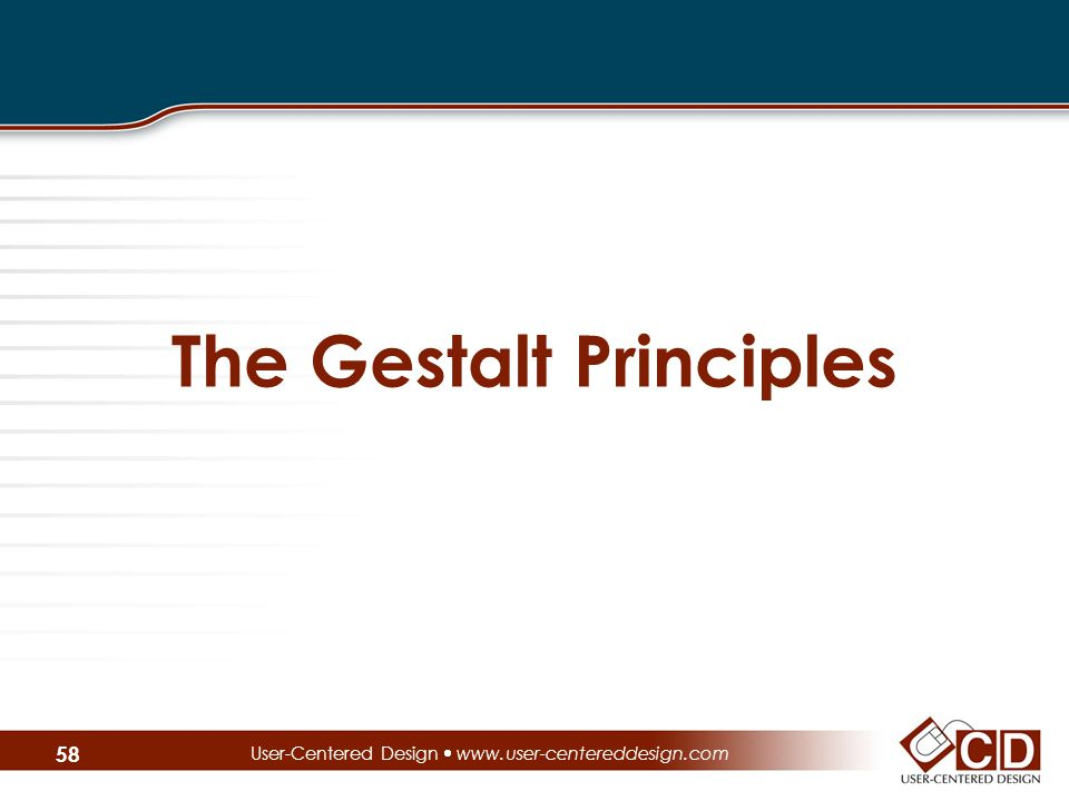 The Gestalt Principles User-Centered Design  www.user-centereddesign.com 58