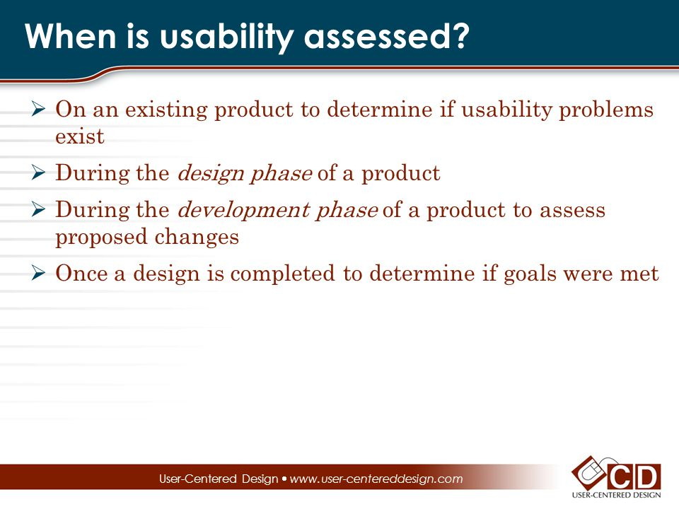 When is usability assessed.