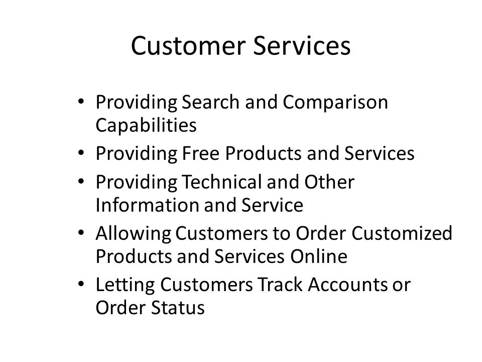 Customer Services Providing Search and Comparison Capabilities Providing Free Products and Services Providing Technical and Other Information and Serv