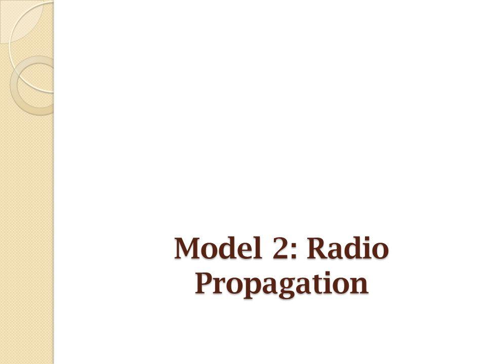 Model 2: Radio Propagation