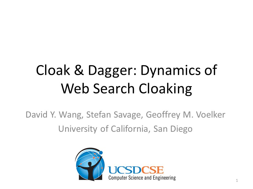 Cloak & Dagger: Dynamics of Web Search Cloaking David Y.