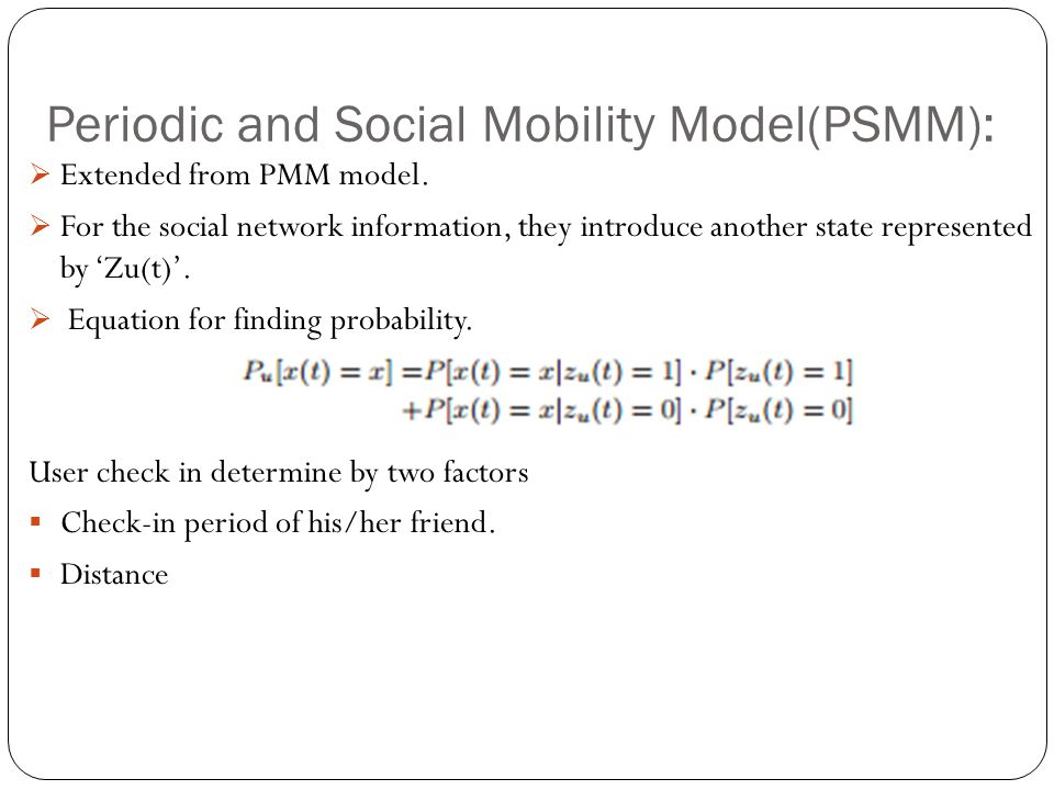 Periodic and Social Mobility Model(PSMM):  Extended from PMM model.  For the social network information, they introduce another state represented by