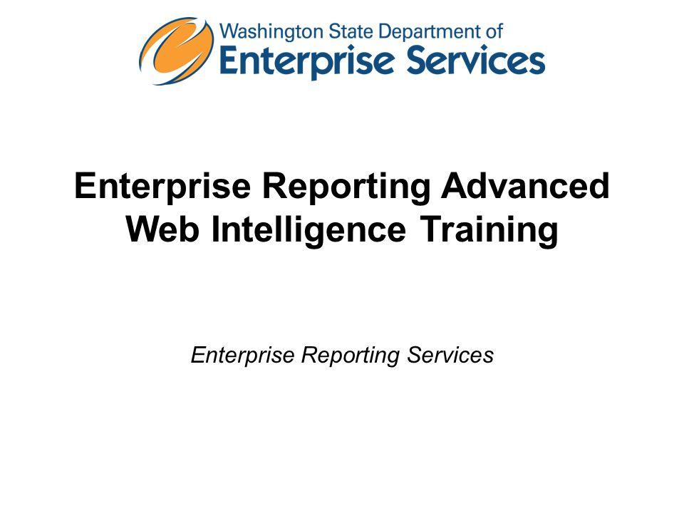 Enterprise Reporting Advanced Web Intelligence Training Enterprise Reporting Services