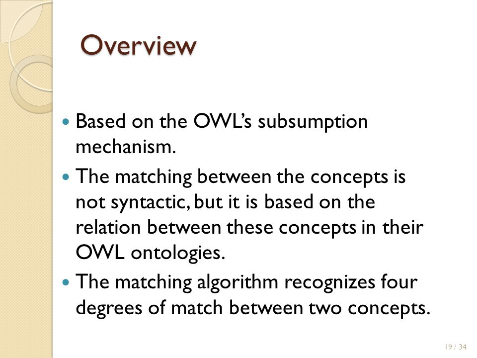 Overview Based on the OWL's subsumption mechanism.