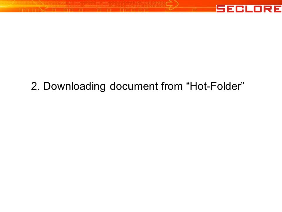 2. Downloading document from Hot-Folder