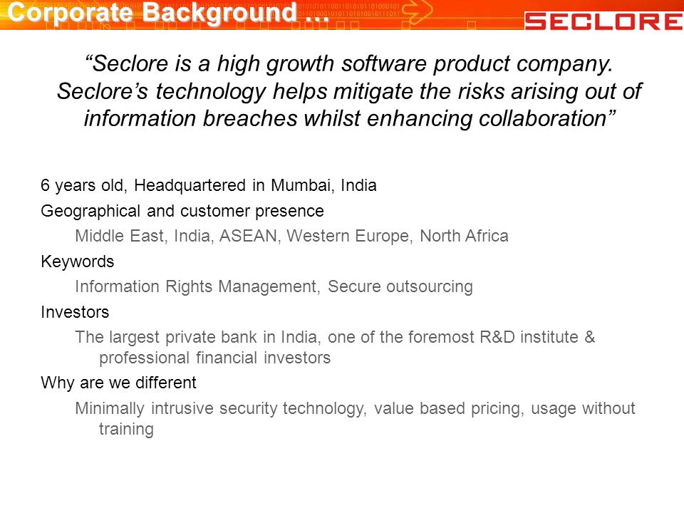 Corporate Background … Seclore is a high growth software product company.