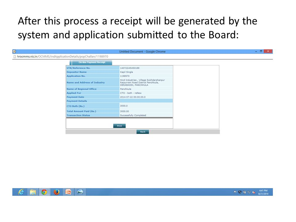 After this process a receipt will be generated by the system and application submitted to the Board: