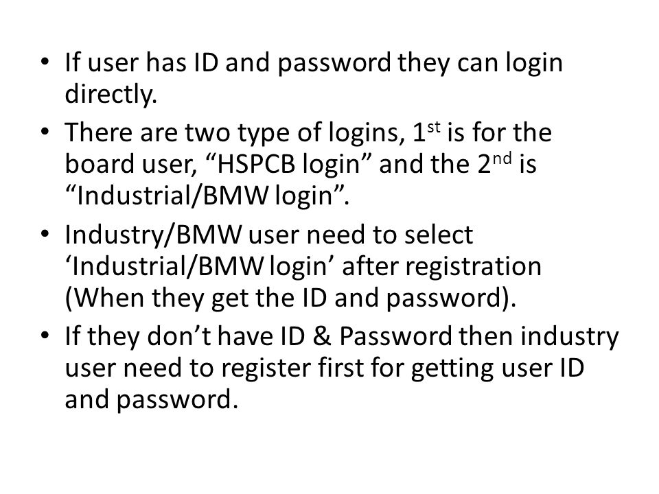If user has ID and password they can login directly.
