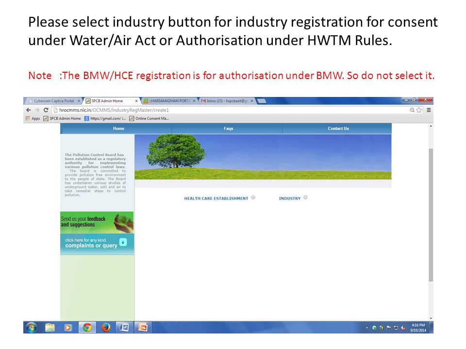 Please select industry button for industry registration for consent under Water/Air Act or Authorisation under HWTM Rules. Note :The BMW/HCE registrat